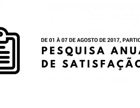 Participe da nossa Pesquisa Anual de Satisfação 2017!